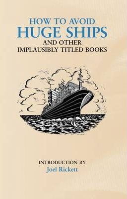 How to Avoid Huge Ships and Other Implausibly Titled Books