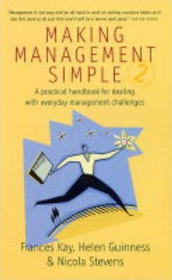 Making Management Simple  A Practical Handbook for Dealing with Everyday Management Challenges