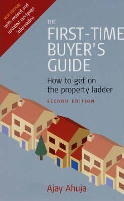 The First-time Buyer's Guide: How to Get on the Property Ladder