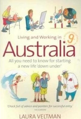 Living and Working in Australia: All You Need to Know for Starting a New Life 'down Under'