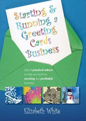 Starting and Running a Greetings Card Business