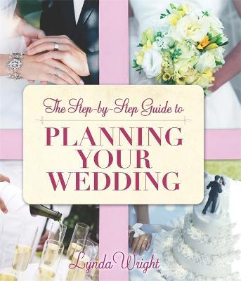 The Step By Step Guide To Planning Your Wedding Lynda Wright