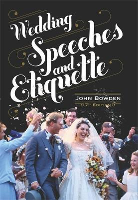 Wedding Speeches And Etiquette, 7th Edition