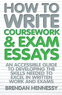 How to Write Coursework & Exam Essays, 6th Edition