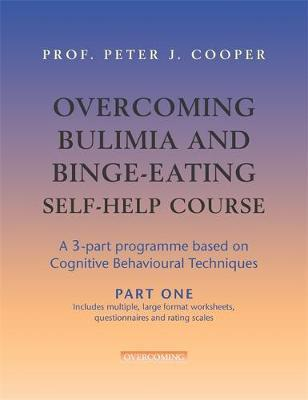 Overcoming Bulimia and Binge-Eating Self Help Course in 3 Vols.