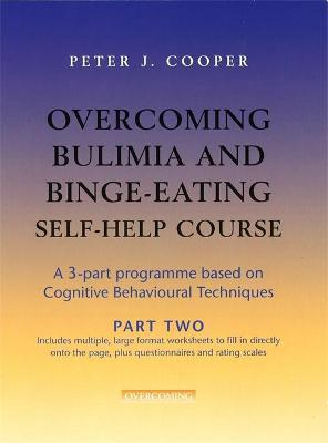 Overcoming Bulimia and Binge-Eating Self Help Course: Part Two