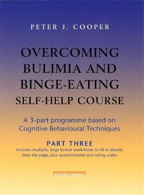Overcoming Bulimia and Binge-Eating Self Help Course: Part Three