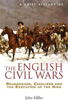 A Brief History of the English Civil Wars