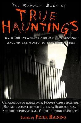 The Mammoth Book of True Hauntings Cover Image