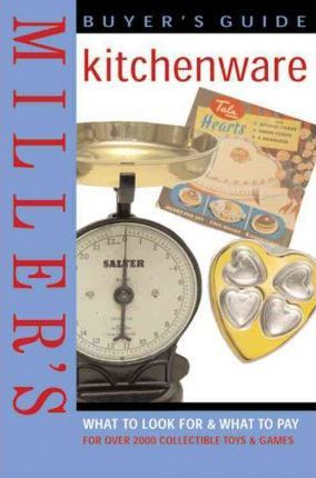 Miller's Buyer's Guide: Kitchenware : Valerie Lewis : 9781845330712