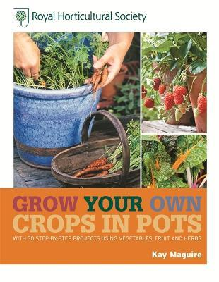 RHS Grow Your Own: Crops in Pots Cover Image
