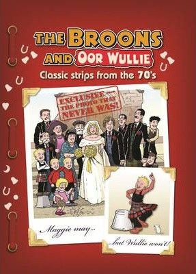 The Broons & Oor Wullie Classic Comic Strips from the 70s