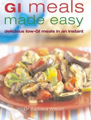 GI Meals Made Easy: 150 Quick and Delicious Meals for All the Family