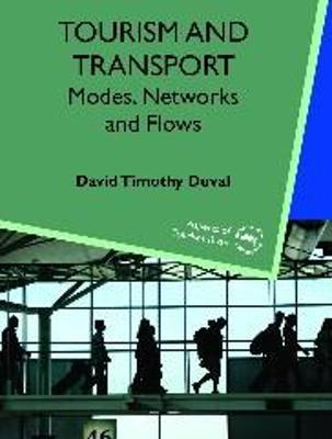 Tourism and Transport : Modes, Networks and Flows