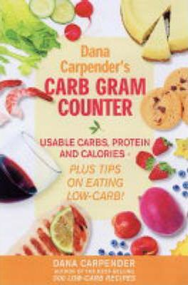 Dana Carpender's Carb Gram Counter