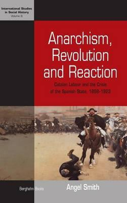 Anarchism, Revolution and Reaction