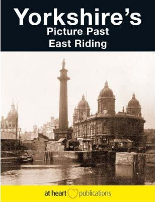 Yorkshire's Picture Past East Riding