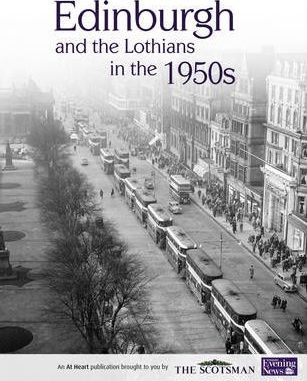 Edinburgh and the Lothians in the 1950s