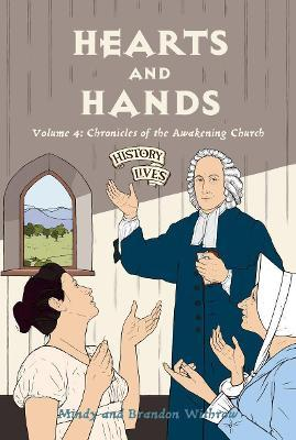Hearts and Hands : Volume 4: Chronicles of the Awakening Church