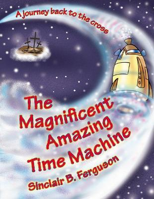 The Magnificent Amazing Time Machine Cover Image