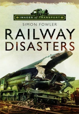 Images of Transport: Railway Disasters