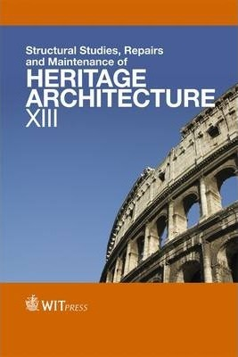 Structural Studies, Repairs and Maintenance of Heritage Architecture: XIII