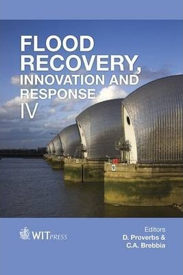 Flood Recovery, Innovation and Response IV