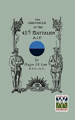 CHRONICLE OF THE 45th BATTALION A.I.F.