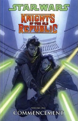 Star Wars - Knights of the Old Republic Star Wars - Knights of the Old Republic: Commencement Commencement: v. 1 v. 1