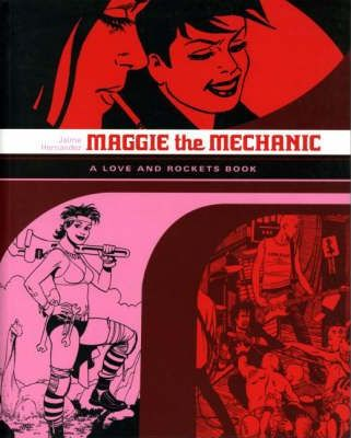Love and Rockets: Maggie the Mechanic v. 1