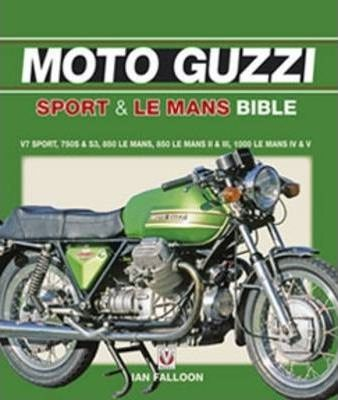 The Moto Guzzi Sport and Le Mans Bible