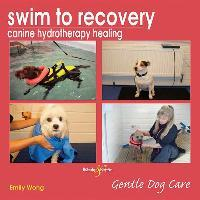 Swim to Recovery: Canine Hydrotherapy Healing