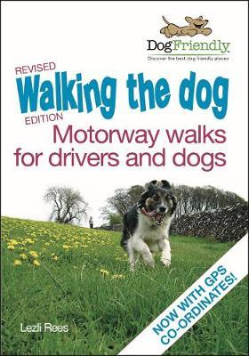 Walking the Dog - Motorway Walks for Drivers & Dogs Cover Image