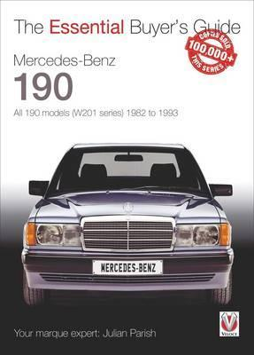 Mercedes-Benz 190: All 190 Models (W201 Series) 1982 to 1993
