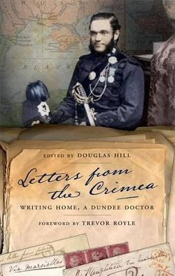 Letters from the Crimea: Writing Home, A Dundee Doctor