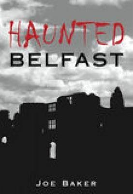 Haunted Belfast