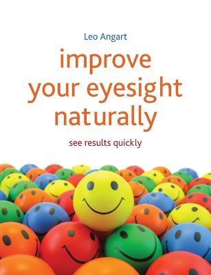 Improve Your Eyesight Naturally : See results quickly