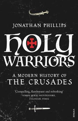 Holy Warriors : A Modern History of the Crusades