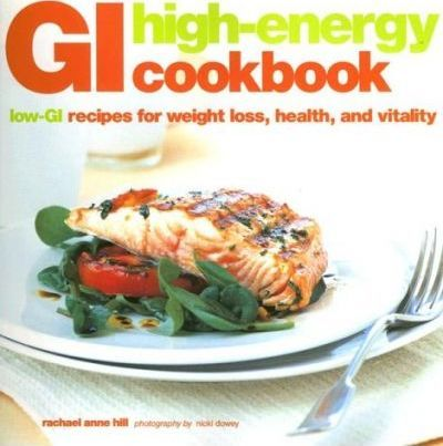 GI High-Energy Cookbook  Low-GI Recipes for Weight Loss, Health, and Vitality