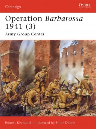 Operation Barbarossa 1941: v. 3 : Army Group Center
