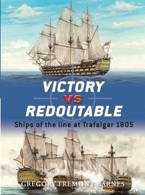 Victory Vs Redoutable : Ships of the Line at Trafalgar, 1805