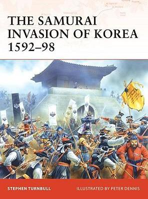 The Samurai Invasion of Korea 1592-98 Cover Image