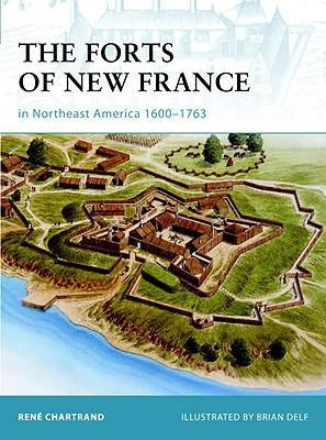 The Forts of New France in Northeast America 1600-1763 Cover Image