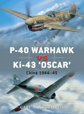 P-40 Warhawk vs Ki-43 Oscar : Carl Molesworth : 9781846032950
