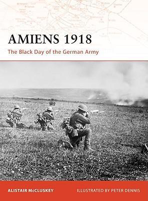 Amiens 1918  The Black Day of the German Army