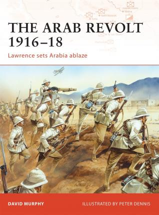 The Arab Revolt 1916-18
