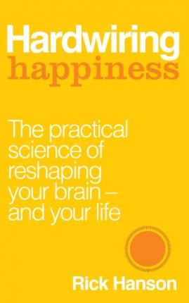 hardwiring happiness rick hanson 9781846043567 rh bookdepository com hardwiring your brain for happiness book Hardwired Computer