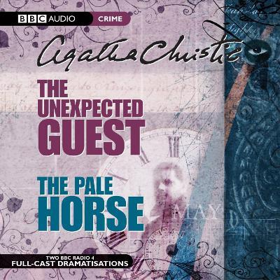 The The Unexpected Guest & the Pale Horse: The Unexpected Guest & The Pale Horse AND The Pale Horse