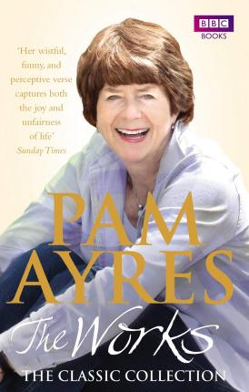 Pam Ayres - The Works: The Classic Collection Cover Image