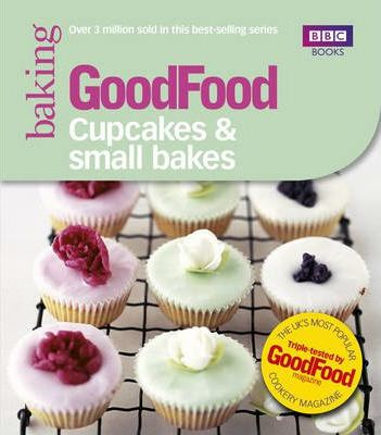 Good Food: Cupcakes and Small Bakes